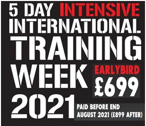 The 5 Day INTENSIVE INTERNATIONAL TRAINING WEEK 2021 Announced – Early Bird Tickets Available